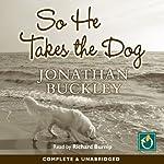 So He Takes the Dog | Jonathan Buckley
