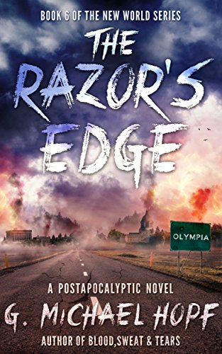The Razor's Edge: A Postapocalytic Novel (The New World Book 6) by [Hopf, G. Michael]