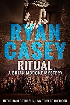 Ritual (Brian McDone Mysteries Book 5) by [Casey, Ryan]