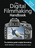 The Digital Filmmaking Handbook: The definitive guide to digital filmmaking