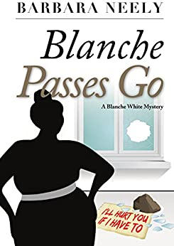 Blanche Passes Go (Blanche White series Book 4) by [Neely, Barbara]
