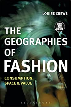 The Geographies of Fashion (Dress, Body, Culture)