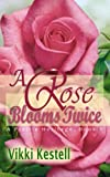 Free eBook - A Rose Blooms Twice