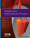 Mastering the Reimbursement Process, Waters, Joanne M. and Blount, L. Lamar, 1579473512