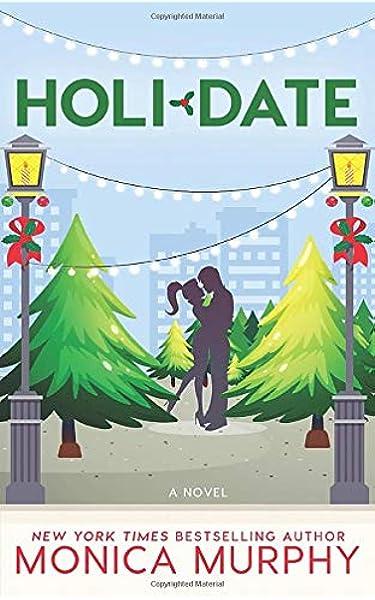 Holidate Dating Murphy Monica 9781945522215 Amazon Com Books