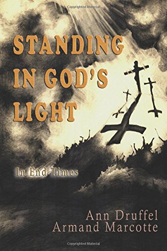 Standing In God's Light:: In End Times