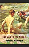 img - for The Dog In The Chapel book / textbook / text book