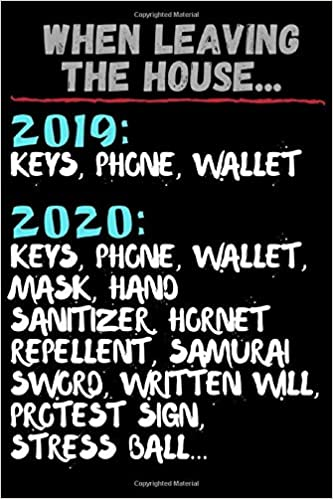 When Leaving The House 2019 2020 Funny Motivational Quotes Journal Inspirational Interior Motivational Quotes Guided Journal Notebook Great For Celebrations Lined Quoted Pages Journals Memed 9798671753578 Amazon Com Books