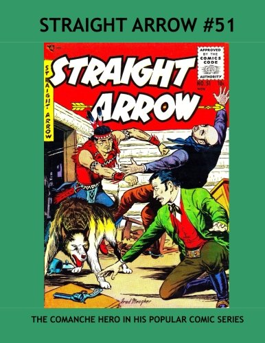 Download Straight Arrow Comics Issue #51: Full Color Comic Paperback Reprint: Check Out Our Giant Straight Arrow Collection Class Comics Library #422 PDF