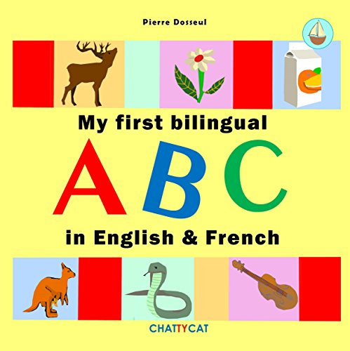 My First Bilingual ABC: in English and French (Bateau Bilingue Book 2)