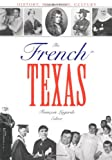 img - for The French in Texas: History, Migration, Culture (Focus on American History Series) book / textbook / text book