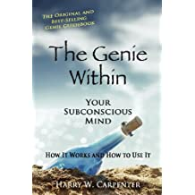 The Genie Within: Your Subconcious Mind--How It Works and How to Use It