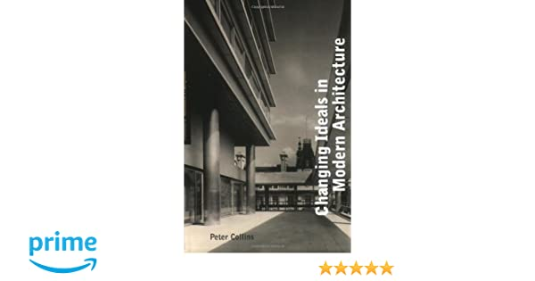 Changing Ideals In Modern Architecture Pdf