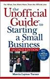 The Unofficial Guide to Starting a Small Business (Unofficial Guides)