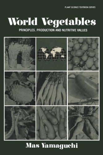 World Vegetables: Principles, Production and Nutritive Values (Plant Science Textbook)