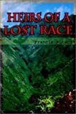 Heirs of a Lost Race, Francis Pitard, 0759694710
