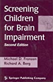 Screening Children for Brain Impairment, Franzen, Michael D. and Berq, Richard A., 0826163912