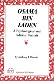 Osama Bin Laden : A Psychological and Political Portrait, Dennis, Anthony J., 155605341X