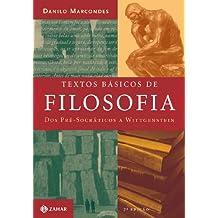 Textos básicos de filosofia: Dos pré-socráticos a Wittgenstein