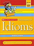 img - for Scholastic Dictionary of Idioms book / textbook / text book