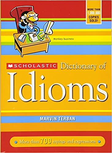 Scholastic Dictionary Of Idioms Marvin Terban 9780439770835