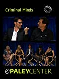 Criminal Minds: Cast & Creators Live at the Paley Center