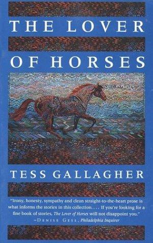 The Lover of Horses (Graywolf Short Fiction Series)