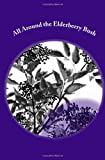 All Around the Elderberry Bush, Beatrice Haniford, 1494454823