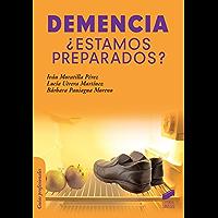 Demencia ¿Estamos preparados? (Psicología,Guías Profesionales nº 18)