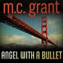 Angel with a Bullet: A Dixie Flynn Mystery Audiobook by M. C. Grant Narrated by Amy Rubinate