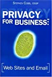 Privacy for Business; Web Sites and Email, Stephen Cobb, 0972481907