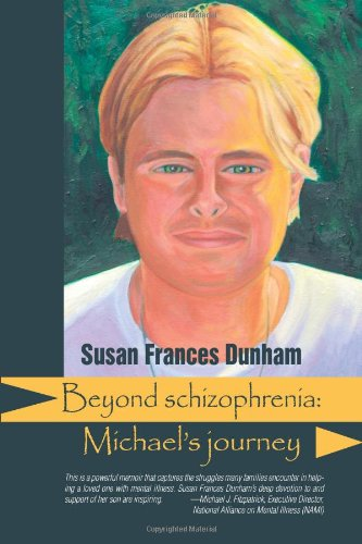 Beyond Schizophrenia: Michael's Journey (Reflections of America) pdf