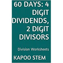 60 Division Worksheets with 4-Digit Dividends, 2-Digit Divisors: Math Practice Workbook (60 Days Math Division Series 8)