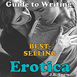 Guide to Writing Best Selling Erotica Books
