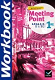 Meeting Point Anglais 1re éd. 2011 - Cahier d'activités