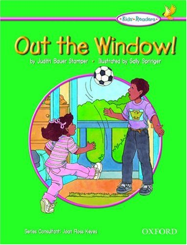 The Oxford Picture Dictionary for Kids Kids Readers: Kids Reader Out the Window!