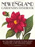 img - for New England Gardener's Handbook: All You Need to Know to Plan, Plant & Maintain a New England Garden - Connecticut, Main by Jacqueline Heriteau (2012-08-30) book / textbook / text book