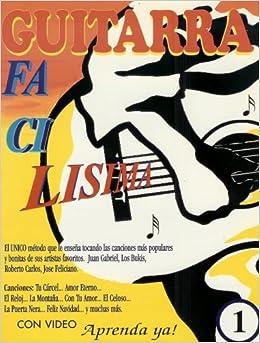Guitarra Facilisima (El unico metodo que le enseña tocando la canciones mas populares, vol. 1 y 2): No Aplica.: Amazon.com: Books