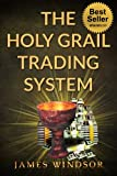 The Holy Grail Forex Trading System ( Foreign Exchange Day Trading ): Was this the ultimate financial currency daytrading strategy?