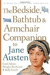 The Bedside, Bathtub & Armchair Companion to Jane Austen