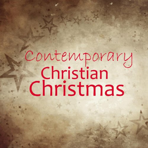contemporary christian christmas contemporary christian artists
