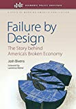 Failure by Design: The Story behind America's Broken Economy (An Economic Policy Institute Book)