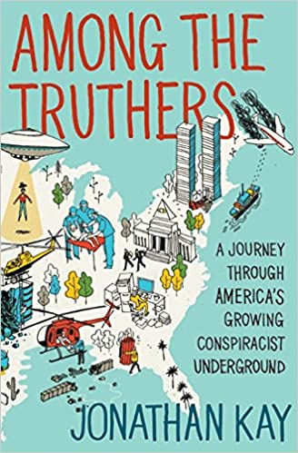 Among The Truthers: A Journey Through America's Growing ...