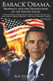 Barack Obama, Prophecy, and the Destruction of the United States, Bob Thiel, 0984087184
