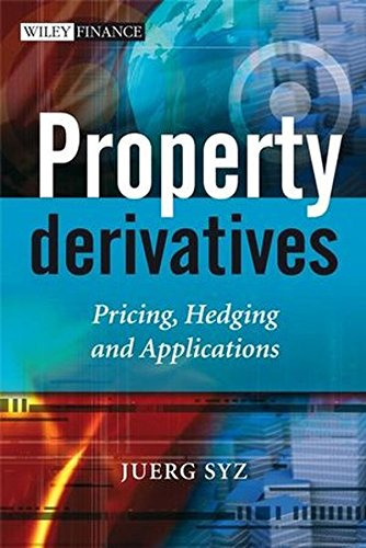 Property Derivatives: Pricing, Hedging and Applications by Wiley