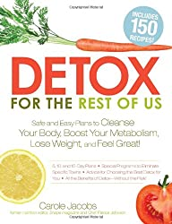 Detox for the Rest of Us: Plans, Meals, and Advice You Need to Lose Weight, Rid Your Body of Toxins, and Feel Great