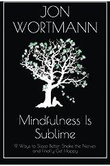 Mindfulness Is Sublime by Jon Wortmann (2015-03-02) Paperback
