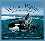 W is for Waves: An Ocean Alphabet (Science Alphabet)