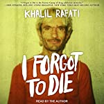 I Forgot to Die | Khalil Rafati