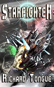Starfighter (Strike Commander Book 1) by [Tongue, Richard]